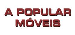 A Popular M�veis